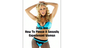 week 6/Julia-Ann-How-To-Please-A-Sexually-Experienced-Woman